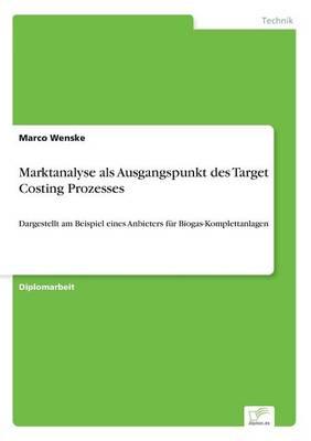 Marktanalyse ALS Ausgangspunkt Des Target Costing Prozesses (Paperback)