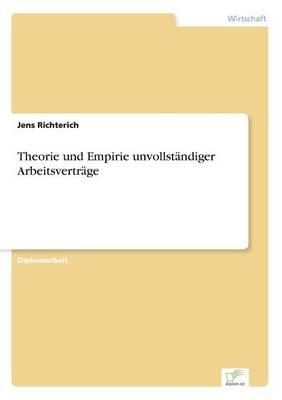 Theorie Und Empirie Unvollst ndiger Arbeitsvertr ge (Paperback)