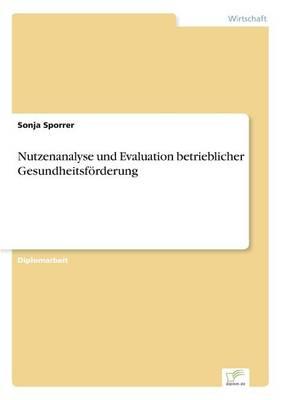 Nutzenanalyse Und Evaluation Betrieblicher Gesundheitsforderung (Paperback)