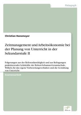 Zeitmanagement Und Arbeits konomie Bei Der Planung Von Unterricht in Der Sekundarstufe II (Paperback)