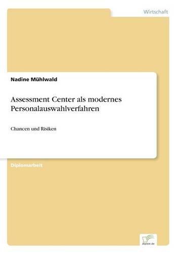 Assessment Center ALS Modernes Personalauswahlverfahren (Paperback)
