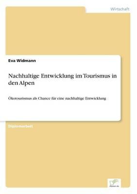 Nachhaltige Entwicklung Im Tourismus in Den Alpen (Paperback)