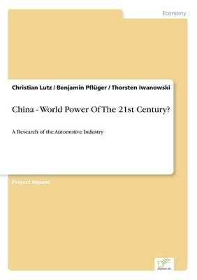 China - World Power of the 21st Century? (Paperback)