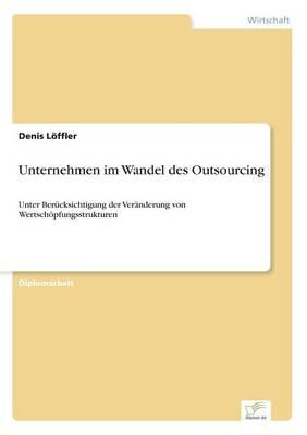 Unternehmen Im Wandel Des Outsourcing (Paperback)