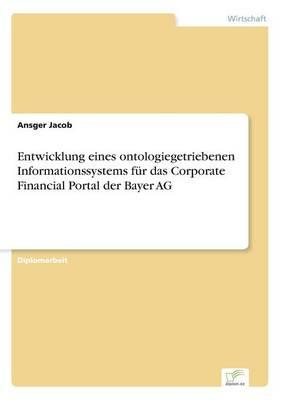 Entwicklung Eines Ontologiegetriebenen Informationssystems F r Das Corporate Financial Portal Der Bayer AG (Paperback)