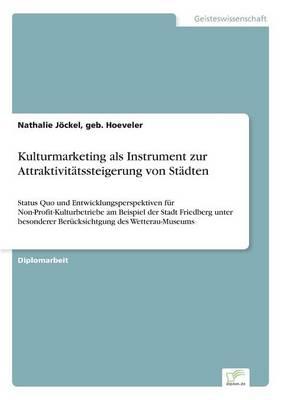 Kulturmarketing ALS Instrument Zur Attraktivitatssteigerung Von Stadten (Paperback)