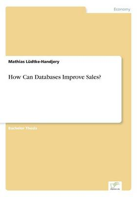 How Can Databases Improve Sales? (Paperback)
