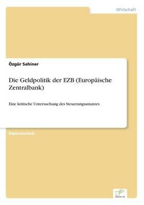 Die Geldpolitik Der Ezb (Europaische Zentralbank) (Paperback)