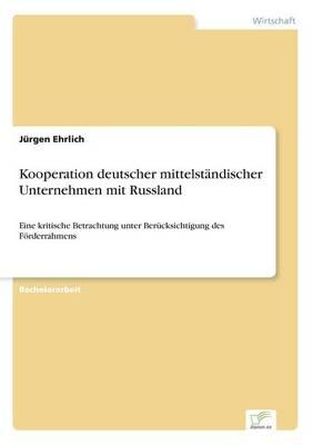Kooperation Deutscher Mittelstandischer Unternehmen Mit Russland (Paperback)
