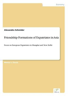Friendship Formations of Expatriates in Asia (Paperback)
