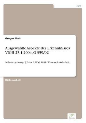 Ausgew hlte Aspekte Des Erkenntnisses Vfgh 23.1.2004, G 359/02 (Paperback)