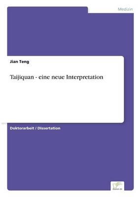 Taijiquan - Eine Neue Interpretation (Paperback)