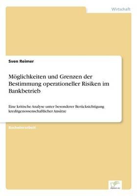 M glichkeiten Und Grenzen Der Bestimmung Operationeller Risiken Im Bankbetrieb (Paperback)