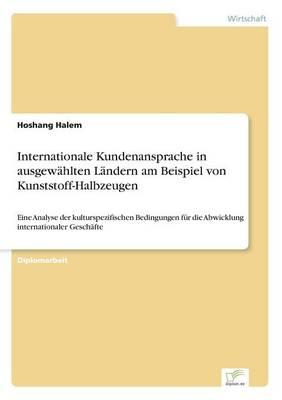 Internationale Kundenansprache in Ausgew hlten L ndern Am Beispiel Von Kunststoff-Halbzeugen (Paperback)