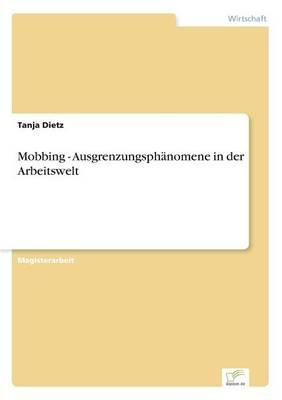Mobbing - Ausgrenzungsph nomene in Der Arbeitswelt (Paperback)