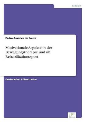 Motivationale Aspekte in Der Bewegungstherapie Und Im Rehabilitationssport (Paperback)
