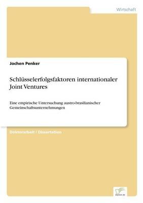Schlusselerfolgsfaktoren Internationaler Joint Ventures (Paperback)