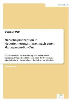 Marketingkonzeption in Neuorientierungsphasen Nach Einem Management-Buy-Out (Paperback)