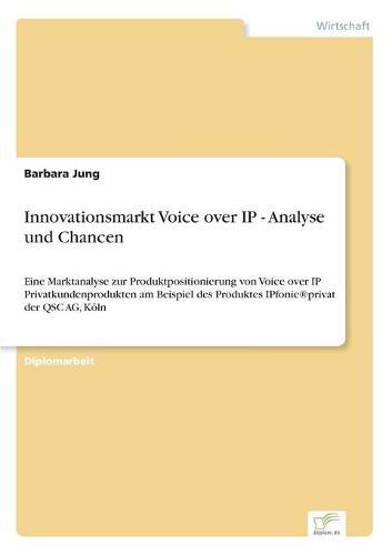 Innovationsmarkt Voice Over IP - Analyse Und Chancen (Paperback)