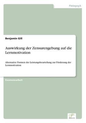 Auswirkung Der Zensurengebung Auf Die Lernmotivation (Paperback)