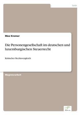 Die Personengesellschaft Im Deutschen Und Luxemburgischen Steuerrecht (Paperback)