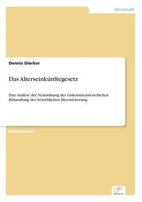 Das Alterseinkunftegesetz (Paperback)