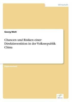 Chancen Und Risiken Einer Direktinvestition in Der Volksrepublik China (Paperback)