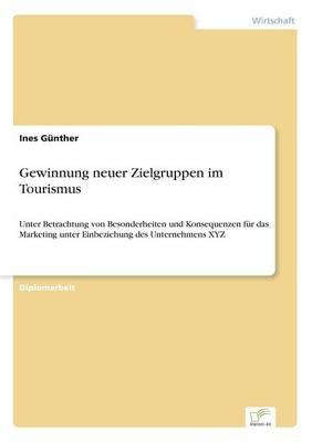 Gewinnung Neuer Zielgruppen Im Tourismus (Paperback)