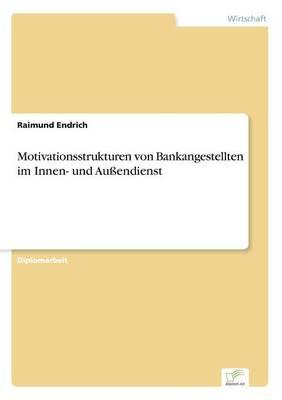Motivationsstrukturen Von Bankangestellten Im Innen- Und Au endienst (Paperback)