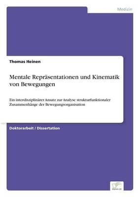 Mentale Repr sentationen Und Kinematik Von Bewegungen (Paperback)