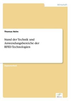 Stand Der Technik Und Anwendungsbereiche Der Rfid-Technologien (Paperback)