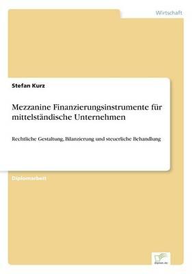 Mezzanine Finanzierungsinstrumente F r Mittelst ndische Unternehmen (Paperback)
