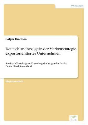 Deutschlandbez ge in Der Markenstrategie Exportorientierter Unternehmen (Paperback)