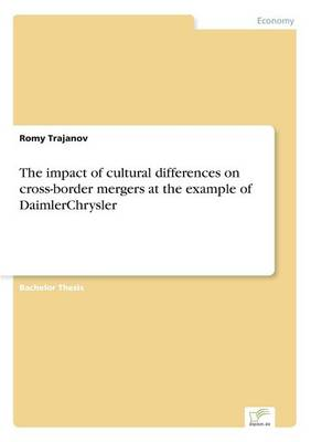 The Impact of Cultural Differences on Cross-Border Mergers at the Example of Daimlerchrysler (Paperback)