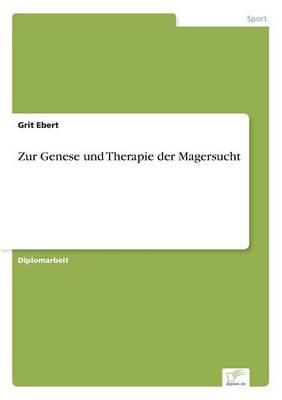 Zur Genese Und Therapie Der Magersucht (Paperback)
