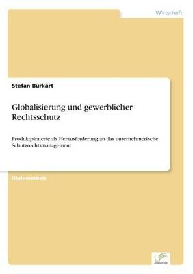 Globalisierung Und Gewerblicher Rechtsschutz (Paperback)