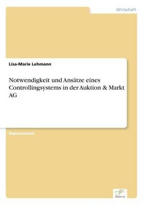 Notwendigkeit Und Ansatze Eines Controllingsystems in Der Auktion & Markt AG (Paperback)
