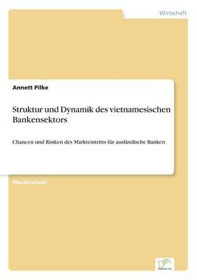 Struktur Und Dynamik Des Vietnamesischen Bankensektors (Paperback)