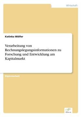 Verarbeitung Von Rechnungslegungsinformationen Zu Forschung Und Entwicklung Am Kapitalmarkt (Paperback)