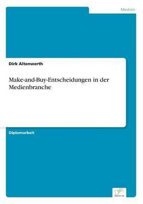 Make-And-Buy-Entscheidungen in Der Medienbranche (Paperback)