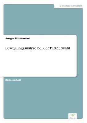 Bewegungsanalyse Bei Der Partnerwahl (Paperback)