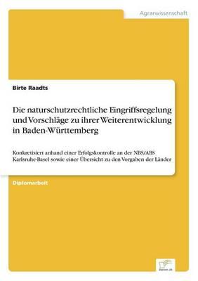 Die Naturschutzrechtliche Eingriffsregelung Und Vorschl ge Zu Ihrer Weiterentwicklung in Baden-W rttemberg (Paperback)