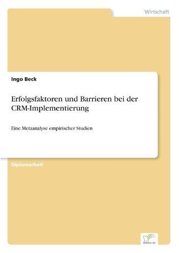 Erfolgsfaktoren Und Barrieren Bei Der Crm-Implementierung (Paperback)