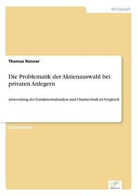 Die Problematik Der Aktienauswahl Bei Privaten Anlegern (Paperback)