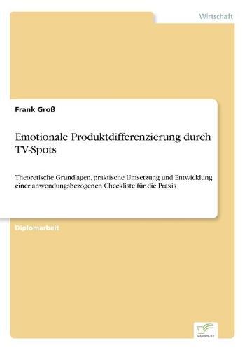 Emotionale Produktdifferenzierung Durch TV-Spots (Paperback)