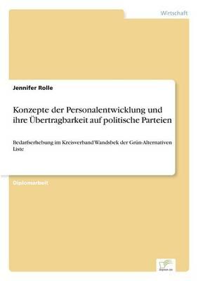 Konzepte Der Personalentwicklung Und Ihre bertragbarkeit Auf Politische Parteien (Paperback)