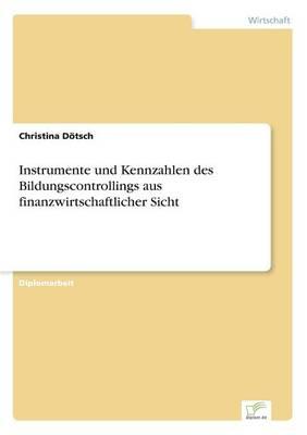 Instrumente Und Kennzahlen Des Bildungscontrollings Aus Finanzwirtschaftlicher Sicht (Paperback)