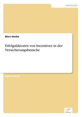 Erfolgsfaktoren Von Incentives in Der Versicherungsbranche (Paperback)