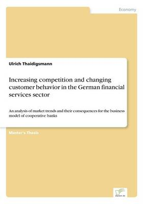 Increasing Competition and Changing Customer Behavior in the German Financial Services Sector (Paperback)