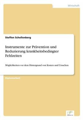 Instrumente Zur Pravention Und Reduzierung Krankheitsbedingter Fehlzeiten (Paperback)